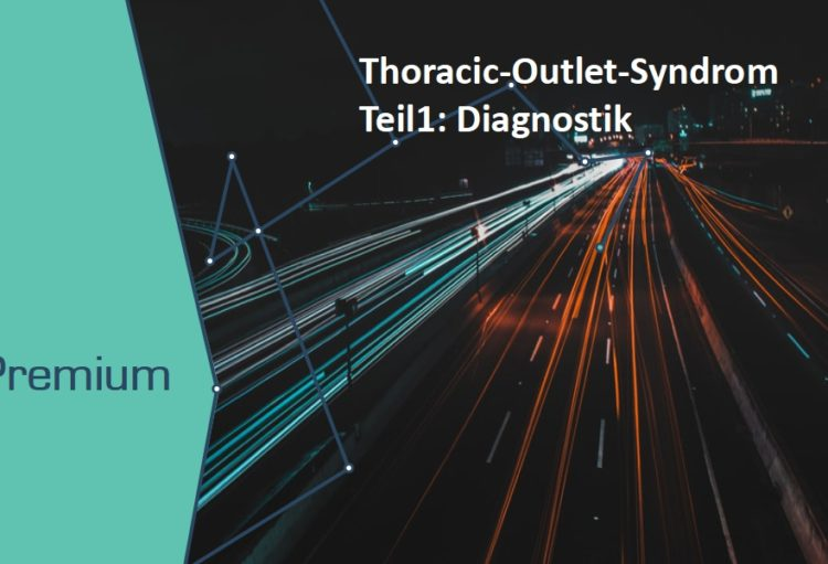Thoracic-Outlet-Syndrom Teil 1: Diagnostik
