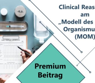 "Clinical Reasoning am ""Modell des reifen Organismuses"" (MOM)"
